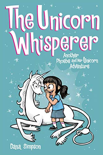 The Unicorn Whisperer (Phoebe and Her Unicorn Series Book 10): Another Phoebe and Her Unicorn Adventure von ANDREWS & MCMEEL