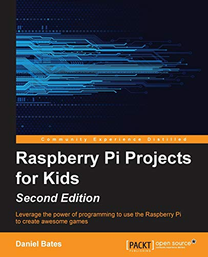 Raspberry Pi Projects for Kids - Second Edition (English Edition) von Packt Publishing