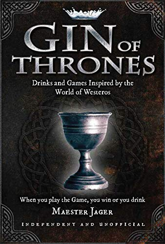 Gin of Thrones: Cocktails & drinking games inspired by the World of Westeros von Welbeck Publishing Group