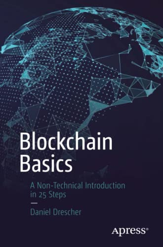 Blockchain Basics: A Non-Technical Introduction in 25 Steps von Apress