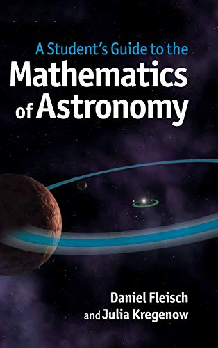 A Student's Guide to the Mathematics of Astronomy (Student's Guides) von Cambridge University Press