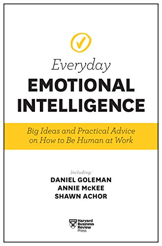 Harvard Business Review Everyday Emotional Intelligence: Big Ideas and Practical Advice on How to Be Human at Work von Harvard Business Review Press