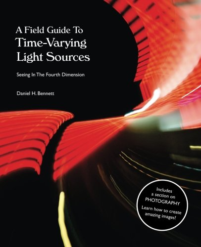 A Field Guide To Time-Varying Light Sources: Seeing In The Fourth Dimension von A Bear Peering Round A Rock