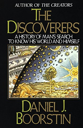 The Discoverers: A History of Man's Search to Know His World and Himself (Knowledge Series, Band 2)