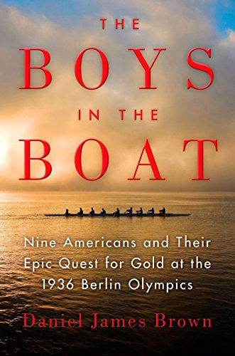 The Boys in the Boat: Nine Americans and Their Epic Quest for Gold at the 1936 Berlin Olympics von Viking