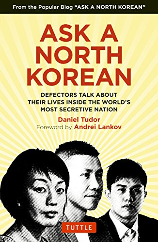 Ask A North Korean: Defectors Talk About Their Lives Inside the World's Most Secretive Nation von Tuttle Publishing