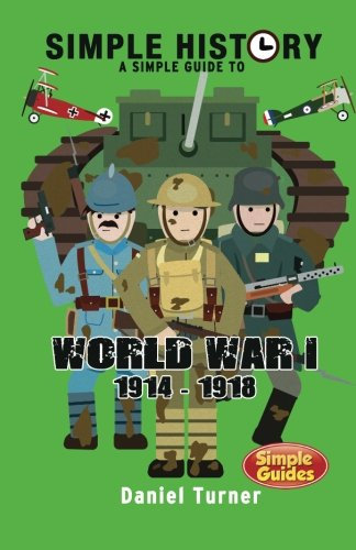Simple History A simple guide to World War I von CreateSpace Independent Publishing Platform