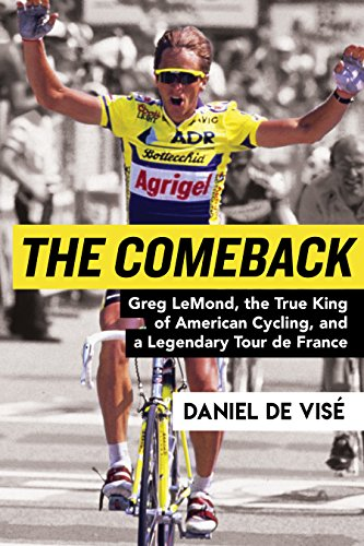 The Comeback: Greg Lemond, the True King of American Cycling, and a Legendary Tour de France von GROVE PR