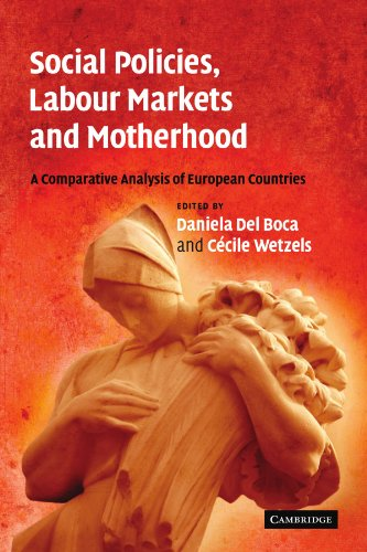 Social Policies, Labour Markets and Motherhood: A Comparative Analysis of European Countries von Cambridge University Press