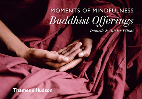 Moments of Mindfulness: Buddhist Offerings von Thames & Hudson Ltd