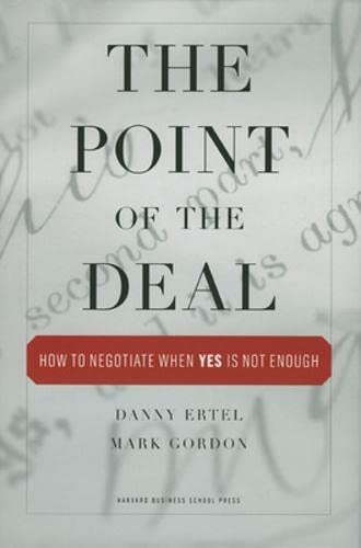 The Point of the Deal: How to Negotiate When 'Yes' Is Not Enough von Harvard Business Review Press