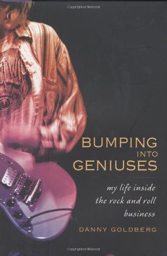 Bumping Into Geniuses: My Life Inside the Rock and Roll Business von Gotham
