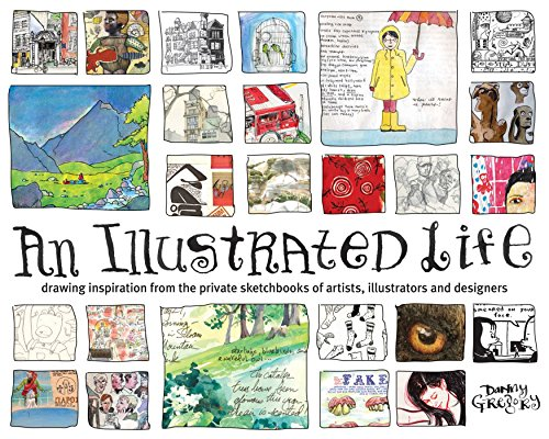 An Illustrated Life: Drawing Inspiration From The Private Sketchbooks Of Artists, Illustrators And Designers von Books/DVDs
