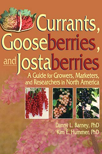 Currants, Gooseberries, and Jostaberries: A Guide for Growers, Marketers, and Researchers in North America von CRC Press