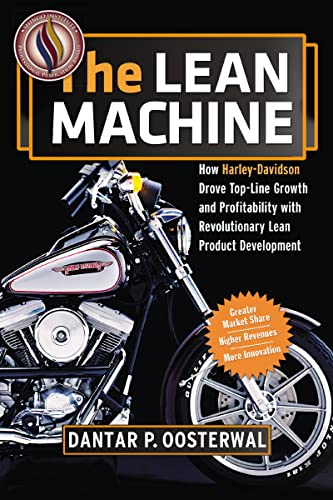 The Lean Machine: How Harley-Davidson Drove Top-Line Growth and Profitability with Revolutionary Lean Product Development von Amacom