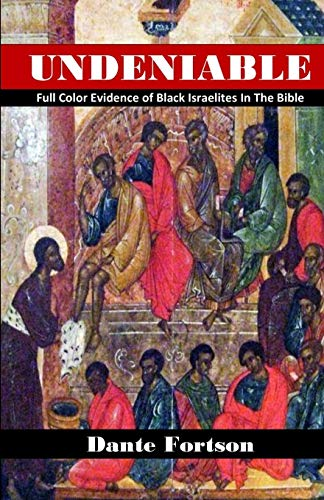 Undeniable: Full Color Evidence of Black Israelites In The Bible von Independently published