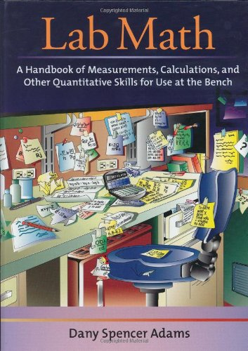 Lab Math: A Handbook of Measurements, Calculations, and Other Quantitative Skills Fo R Use at the Bench von Cold Spring Harbor Laboratory Press,U.S.