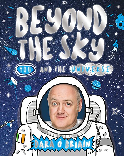 Briain, D: Beyond the Sky: You and the Universe von Scholastic Uk