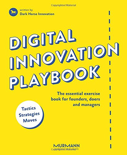 Digital Innovation Playbook. The essential exercise book for founders, doers and managers (English Edition) von Murmann Publishers