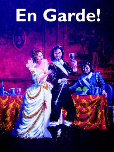 En Garde!: Being in the Main, a Game of the Life and Times of a Gentleman Adventurer and His Several Companions von En Garde! 4th Edition