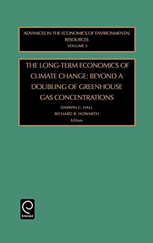The Long-Term Economics of Climate Change: Beyond a Doubling of Greenhouse Gas Concentrations (Advances in the Economics of Environmental Resources) von Emerald Group Publishing Limited