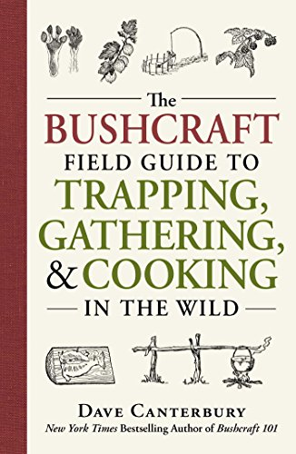 The Bushcraft Field Guide to Trapping, Gathering, and Cooking in the Wild von Adams Media