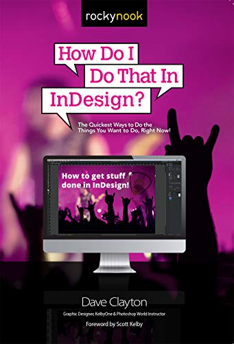 How Do I Do That in Indesign? von Rocky Nook, Inc.