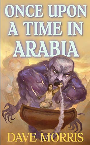 Once Upon A Time In Arabia (Critical IF gamebooks, Band 4) von Fabled Lands Publishing
