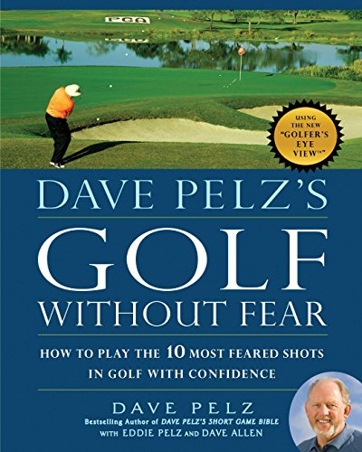 Dave Pelz's Golf without Fear: How to Play the 10 Most Feared Shots in Golf with Confidence von Avery