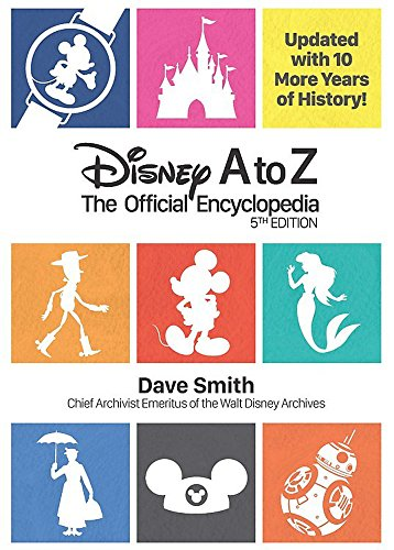 Disney A to Z: The Official Encyclopedia (Fifth Edition) (Disney Editions Deluxe) von Hachette Book Group USA