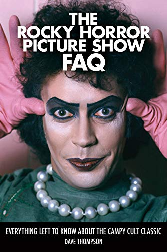 The Rocky Horror Picture Show FAQ: Everything Left to Know About the Campy Cult Classic von Hal Leonard Corporation
