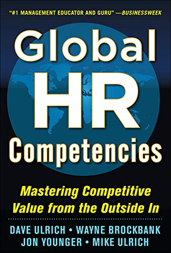 Global HR Competencies: Mastering Competitive Value from the Outside-In von McGraw-Hill Education - Europe