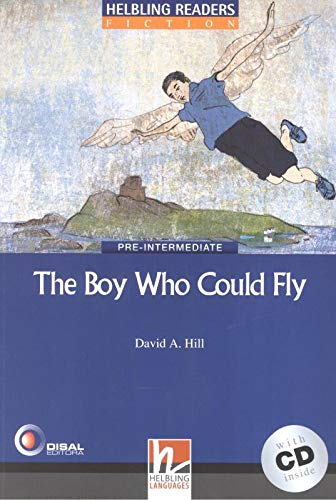 Helbling Readers Blue Series, Level 4 : The Boy Who Could Fly, A2/B1 (Inkl. Audio-CD)