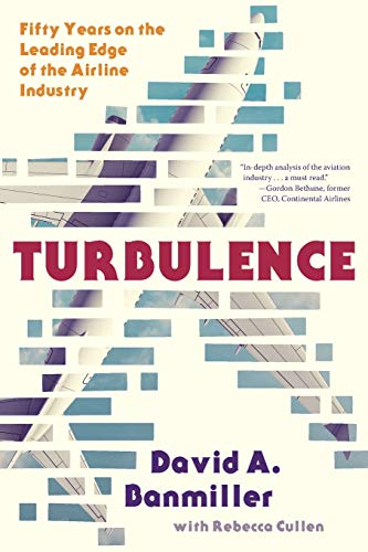 Turbulence: Fifty Years on the Leading Edge of the Airline Industry von Malahide Press