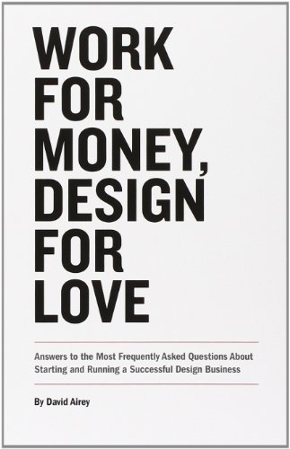 Work for Money, Design for Love (Voices That Matter)