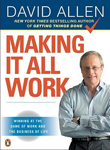 Making It All Work: Winning at the Game of Work and the Business of Life von Penguin Books