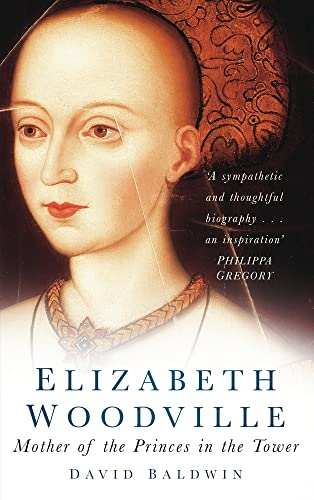 Elizabeth Woodville: Mother of the Princes in the Tower von The History Press