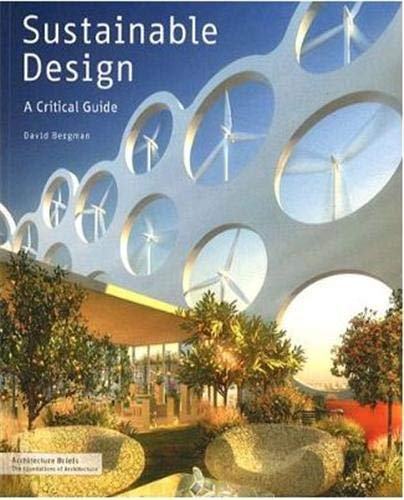 Sustainable Design: A Critical Guide for Architects and Interior, Lighting, and Environmental Designers (Architecture Briefs) von Princeton Architectural Press