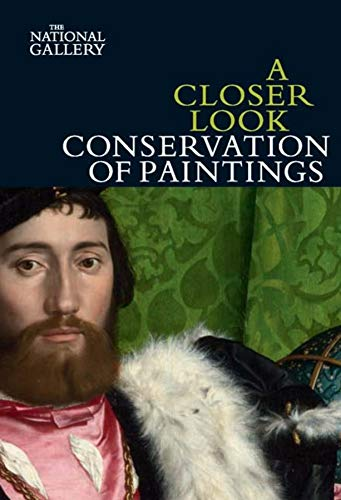A Closer Look: Conservation of Paintings: Conservation of Paintings
