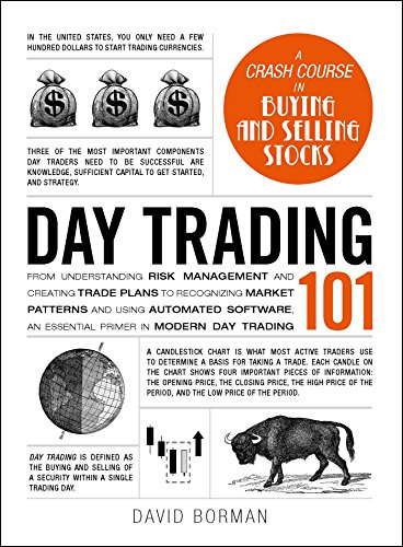 Day Trading 101: From Understanding Risk Management and Creating Trade Plans to Recognizing Market Patterns and Using Automated Software, an Essential Primer in Modern Day Trading (Adams 101) von Adams Media