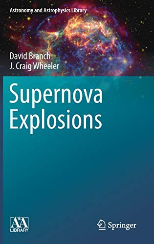 Supernova Explosions (Astronomy and Astrophysics Library)