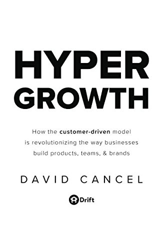 HYPERGROWTH: How the Customer-Driven Model Is Revolutionizing the Way Businesses Build Products, Teams, & Brands von Independently published