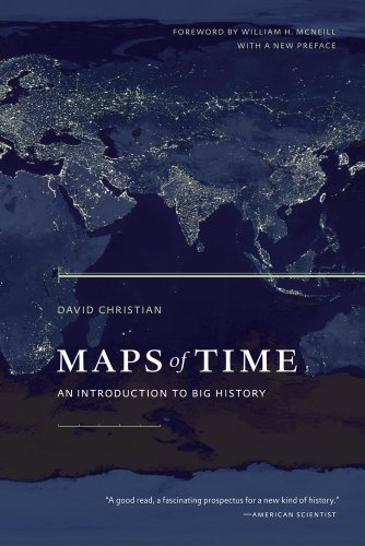 Maps of Time: An Introduction to Big History (California World History Library, Band 2) von University of California
