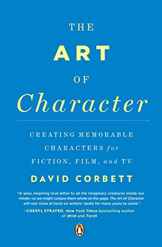 The Art of Character: Creating Memorable Characters for Fiction, Film, and TV von Penguin