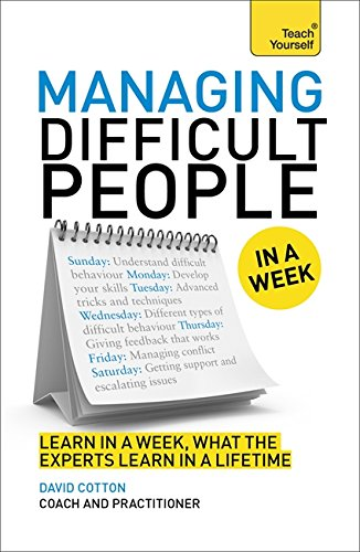 Managing Difficult People in a Week (Teach Yourself) von Teach Yourself