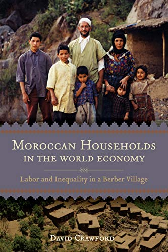 Moroccan Households in the World Economy: Labor and Inequality in a Berber Village von Louisiana State University Press