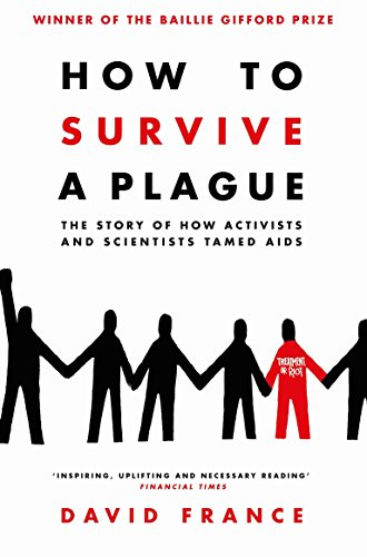 How to Survive a Plague: The Story of How Activists and Scientists Tamed AIDS von Pan Macmillan