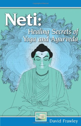 Neti: Healing Secrets of Yoga and Ayurveda von LOTUS PR
