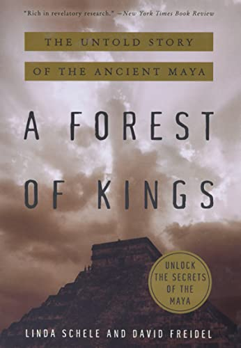 A Forest of Kings: The Untold Story of the Ancient Maya von William Morrow Paperbacks