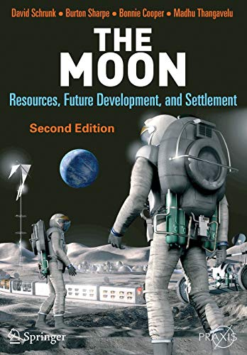 The Moon: Resources, Future Development and Settlement (Springer Praxis Books) von Praxis